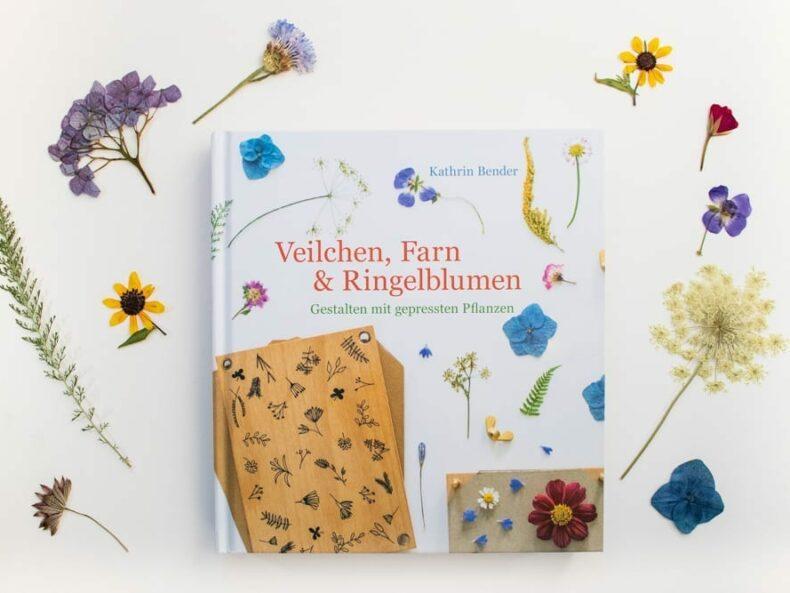Veilchen, Farn & Ringelblumen – Gestalten mit gepressten PFlanzen, Verlag freies Geistesleben, Kathrin Bender